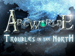 ArcWorlde: Troubles in the North