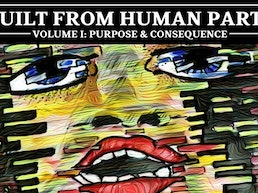 BUILT FROM HUMAN PARTS #1 - A Comics/Prose/Audio Anthology