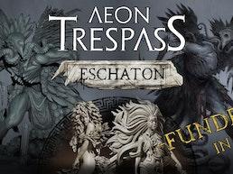 Aeon Trespass: Eschaton