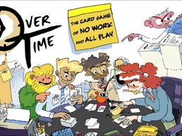 Overtime! The card game of no work and all play!