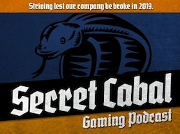 The Secret Cabal Gaming Podcast 2019 Tabletop Media Bonanza