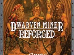 Dwarven Miner - Reforged with Larry Elmore!