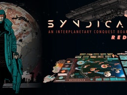 SYNDICATE: An Interplanetary Conquest Board Game (REDUX!)