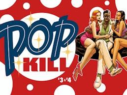 Palmiotti & Johnson's POP KILL Issues #3 & #4 FINALE