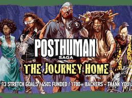 Posthuman Saga & The Journey Home Expansion
