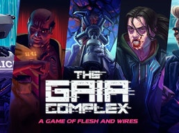 The Gaia Complex - A Game of Flesh and Wires