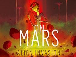 On Mars: Alien Invasion by Vital Lacerda & Ian O'Toole